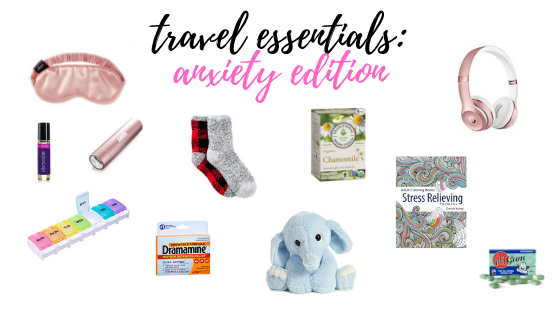 What to Pack if Travel Makes YouAnxious